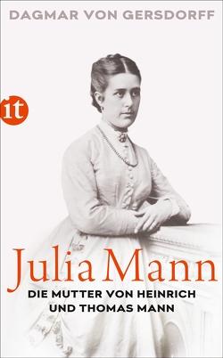 Julia Mann, die Mutter von Heinrich und Thomas Mann von von Gersdorff,  Dagmar