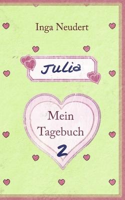 Julia – Mein Tagebuch 2 von Neudert,  Inga