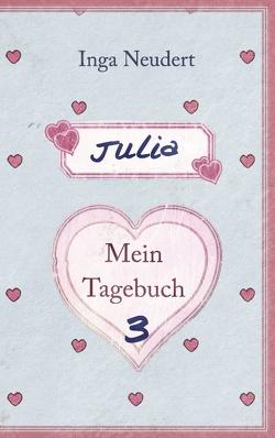 Julia – Mein Tagebuch 3 von Neudert,  Inga