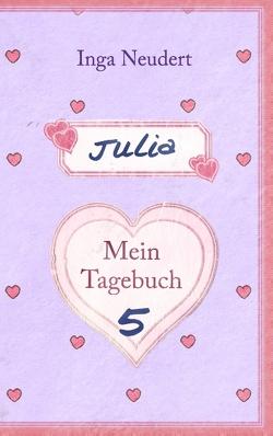 Julia – Mein Tagebuch 5 von Neudert,  Inga