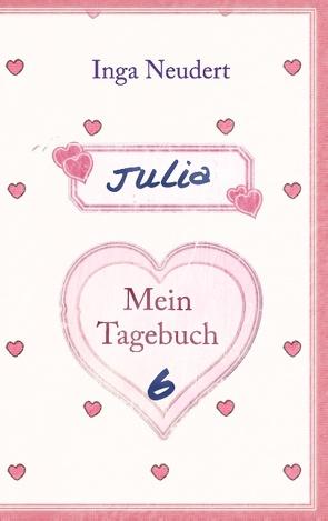 Julia – Mein Tagebuch 6 von Neudert,  Inga