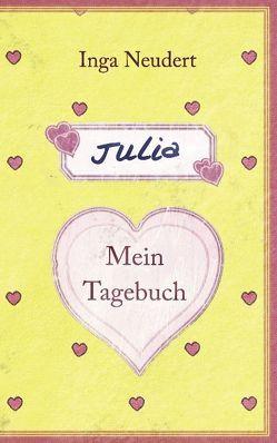 Julia – mein Tagebuch von Neudert,  Inga