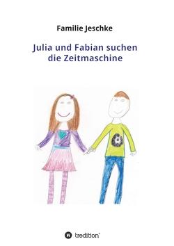 Julia und Fabian suchen die Zeitmaschine von Jeschke,  Familie