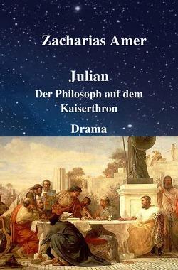 Julian – Der Philosoph auf dem Kaiserthron von Amer,  Zacharias