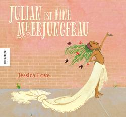 Julian ist eine Meerjungfrau von Kröll,  Tatjana, Love,  Jessica