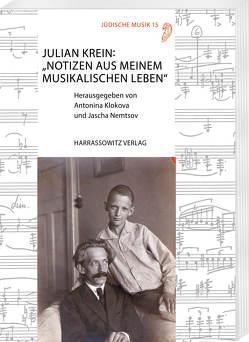 """Julian Krein: """"Notizen aus meinem musikalischen Leben"""" von Klokova,  Antonina, Nemtsov,  Jascha"""