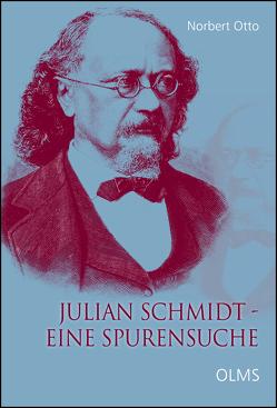 Julian Schmidt – Eine Spurensuche von Otto,  Norbert