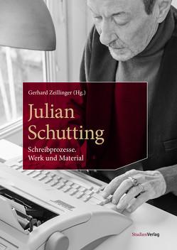 Julian Schutting – Schreibprozesse von Zeillinger,  Gerhard