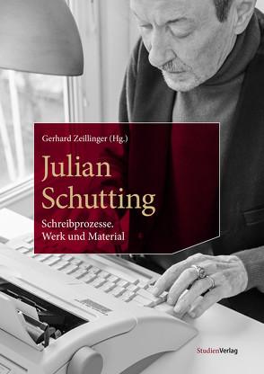 Julian Schutting. Schreibprozesse von Zeillinger,  Gerhard