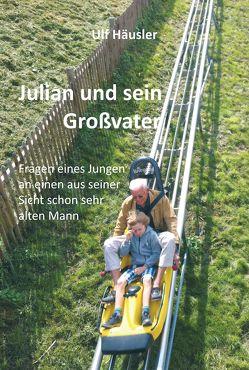 Julian und sein Großvater von Häusler,  Ulf