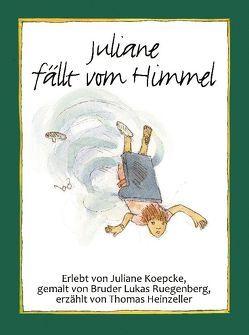 Juliane fällt vom Himmel von Heinzeller,  Thomas, Ruegenberg,  Lukas, Winfried ,  Ohlerth
