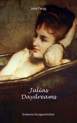 Julias Daydreams von Fargg,  Julia