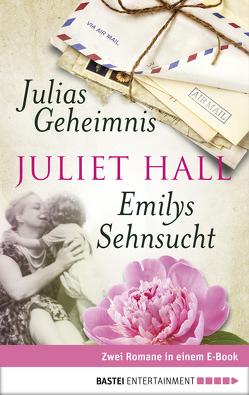 Julias Geheimnis / Emilys Sehnsucht von Hall,  Juliet, Röhl,  Barbara