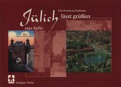 Jülich lässt grüssen / Jülich says hello von Egberts,  Mariele, Hommel,  Wolfgang