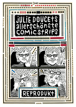 Julie Doucets allerschönste Comic Strips von Doucet,  Julie, Harms,  Jutta, Rösner,  Cornelia