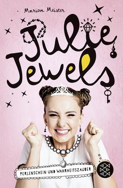Julie Jewels – Perlenschein und Wahrheitszauber von Meister,  Marion