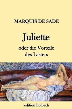 Juliette oder die Vorteile des Lasters von de Sade,  Marquis