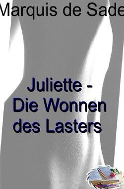 Juliette oder Die Wonnen des Lasters (Illustriert) von Marquis de Sade,  Donatien-Alphonse-François
