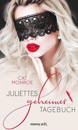 Juliettes geheimes Tagebuch von Monroe,  Cat
