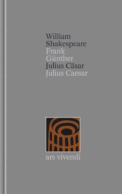 Julius Cäsar /Julius Caesar [Zweisprachig] (Shakespeare Gesamtausgabe, Band 25) von Günther,  Frank, Shakespeare,  William
