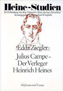 Julius Campe – Der Verleger Heinrich Heines von Ziegler,  Edda
