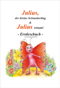 Julius, der kleine Schmetterling & Julius träumt! von Schmöller,  Jeannette, Wenrich,  Susi