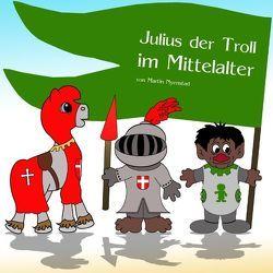 Julius der Troll im Mittelalter von Nyenstad,  Martin