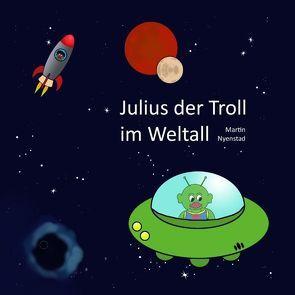 Julius der Troll im Weltall von Nyenstad,  Martin