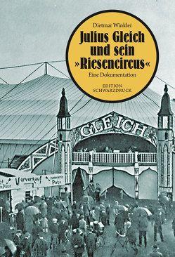 """Julius Gleich und sein """"Riesencircus"""" von Winkler,  Dietmar"""