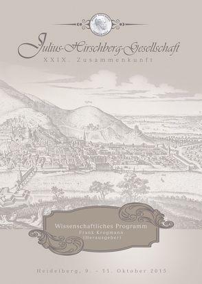 JULIUS-HIRSCHBERG-GESELLSCHAFT, XXIX. Zusammenkunft, Wissenschaftliches Programm von Krogmann,  Frank