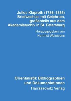 Julius Klaproth (1783-1835) – Briefwechsel mit Gelehrten von Walravens,  H