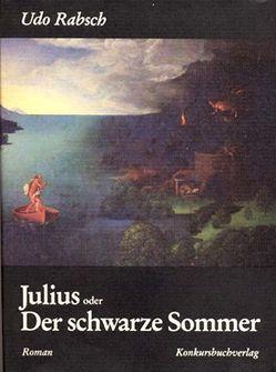 Julius oder Der schwarze Sommer von Rabsch,  Udo Oskar