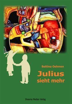 Julius sieht mehr von Oehmen,  Bettina