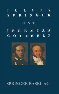 Julius Springer und Jeremias Gotthelf von HOLL