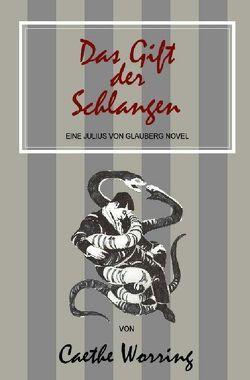 Julius von Glauberg / Das Gift der Schlangen von Worring,  Caethe