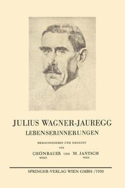Julius Wagner-Jauregg von Jantsch,  Marlene, Schönbauer,  Leopold, Wagner-Jauregg,  Julius