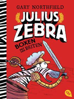 Julius Zebra – Boxen mit den Briten von Northfield,  Gary, Pflüger,  Friedrich