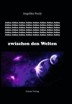 Julius zwischen den Welten von Pauly,  Angelika