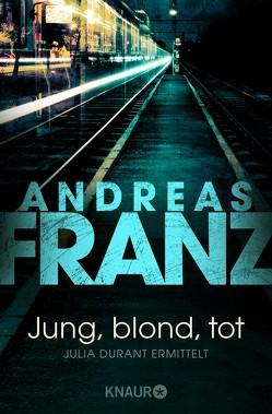Jung, blond, tot von Franz,  Andreas