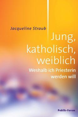 Jung, katholisch, weiblich von Straub,  Jacqueline