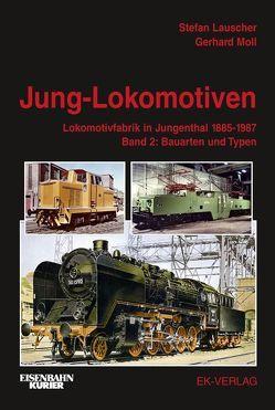 Jung-Lokomotiven von Lauscher,  Stefan, Moll,  Gerhard