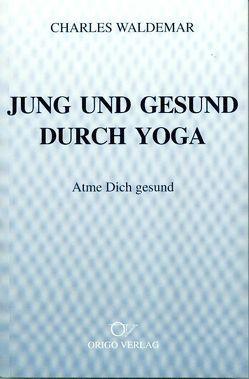 Jung und gesund durch Yoga von Waldemar,  Charles