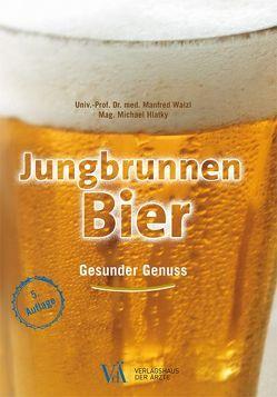 Jungbrunnen Bier von Hlatky,  Michael, Walzl,  Manfred