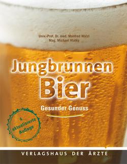 Jungbrunnen Bier von Hlatky,  Mag. Michael, Walzl,  Univ.-Prof. Dr. med. Manfred