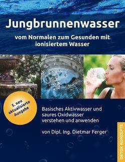 Jungbrunnenwasser von Ferger,  Dietmar