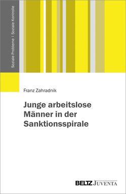 Junge arbeitslose Männer in der Sanktionsspirale von Zahradnik,  Franz