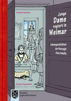 Junge Dame setzt sich durch: Amélie regiert in Weimar von Geyersbach,  Brigitte, Seemann,  Annette
