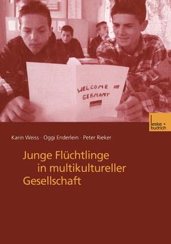 Junge Flüchtlinge in multikultureller Gesellschaft von Enderlein,  Oggi, Rieker,  Peter, Weiss,  Karin