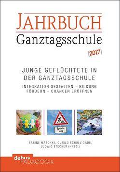 Junge Geflüchtete in der Ganztagsschule von Maschke,  Sabine, Schulz-Gade,  Gunild, Stecher,  Ludwig