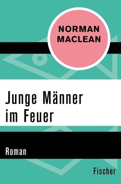 Junge Männer im Feuer von Maclean,  Norman, Samland,  Bernd